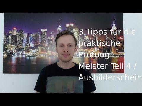 3 Tipps für die praktische Prüfung Meister Teil 4 / Ausbilderschein - YouTube