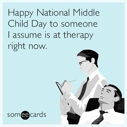 Happy National Middle Child Day to someone I assume is at therapy right now. | Family Ecard