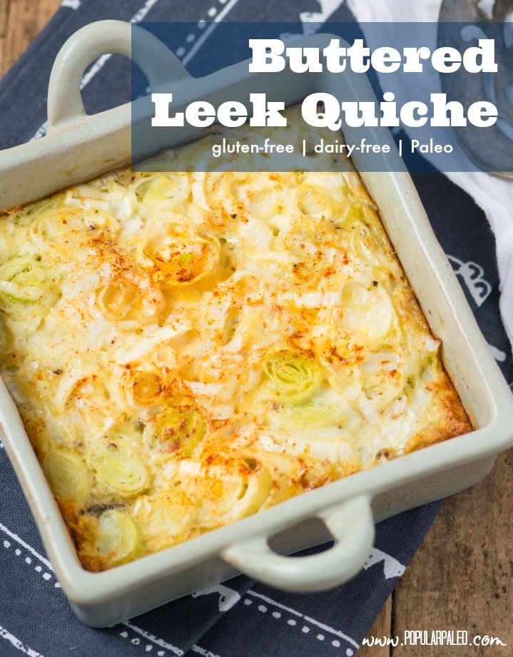 Gluten-free and Paleo-friendly! This Buttered Leek Quiche shared from One-Pot Paleo will be a fast favorite. | www.PopularPaleo.com #paleo #paleorecipes #glutenfree