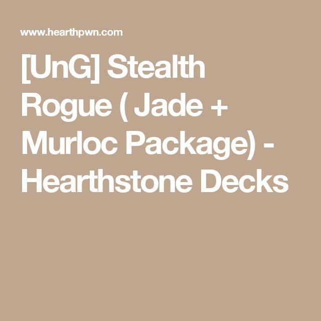 [UnG] Stealth Rogue ( Jade + Murloc Package) - Hearthstone Decks