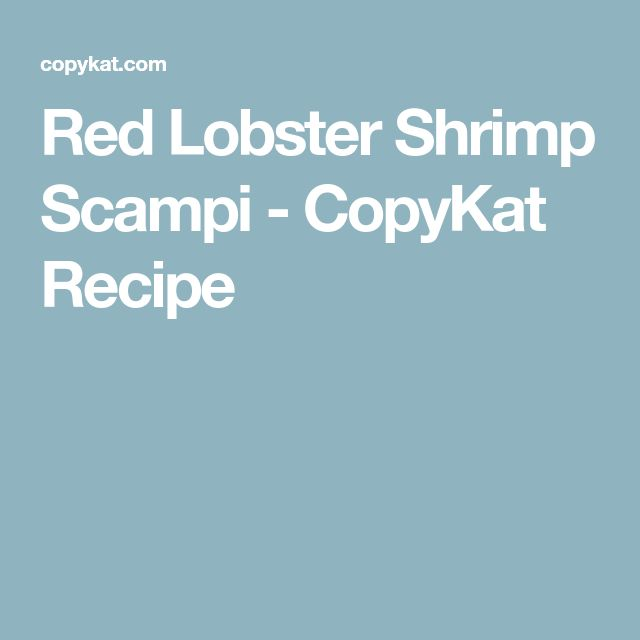 Red Lobster Shrimp Scampi - CopyKat Recipe
