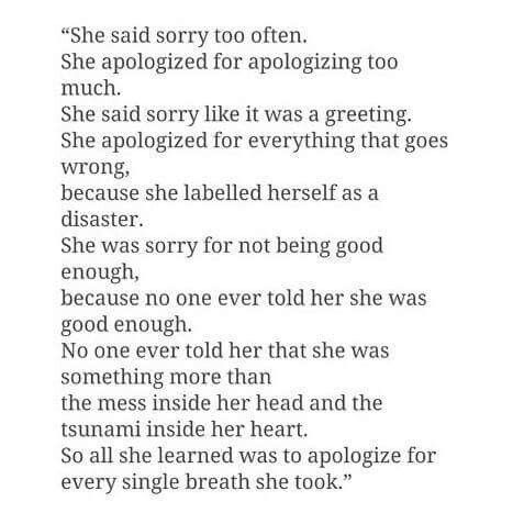 She apologized for apologizing too much...