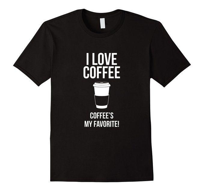 I Love Coffee, It's My Favorite!