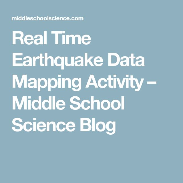 Real Time Earthquake Data Mapping Activity – Middle School Science Blog