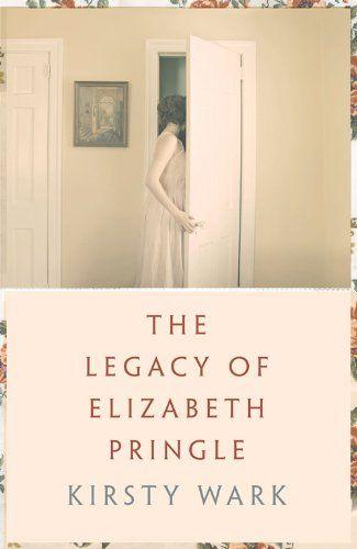 The Legacy of Elizabeth Pringle: Amazon.co.uk: Kirsty Wark: 9781444777604: Books