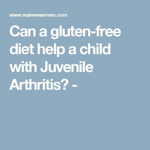 Can a gluten-free diet help a child with Juvenile Arthritis? -
