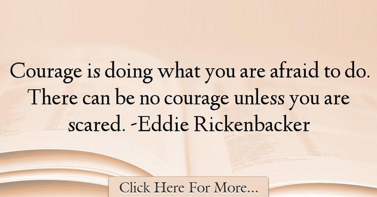 Eddie Rickenbacker Quotes About Courage - 11719