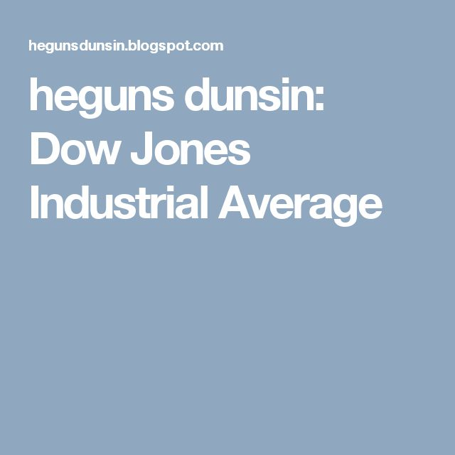 heguns dunsin: Dow Jones Industrial Average