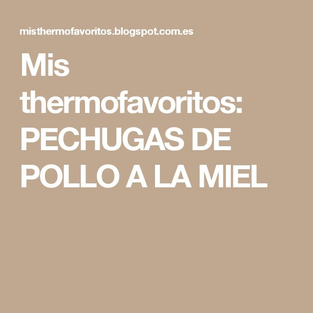 Mis thermofavoritos: PECHUGAS DE POLLO A LA MIEL