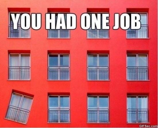 You Had One Job Man MEMES http://ibeebz.com