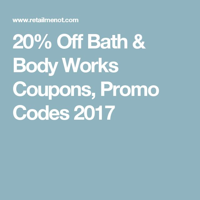 20% Off Bath & Body Works Coupons, Promo Codes 2017