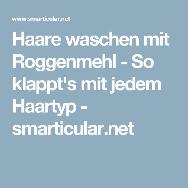 Haare waschen mit Roggenmehl - So klappt's mit jedem Haartyp - smarticular.net