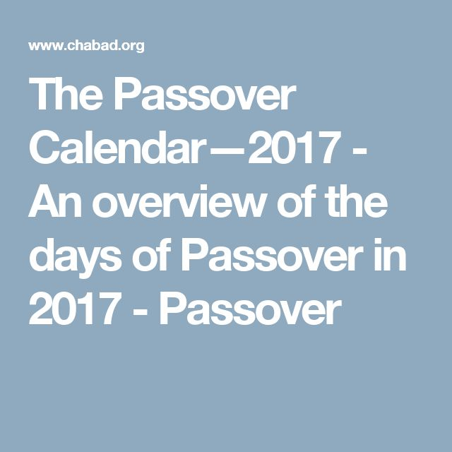 The Passover Calendar—2017 - An overview of the days of Passover in 2017 - Passover