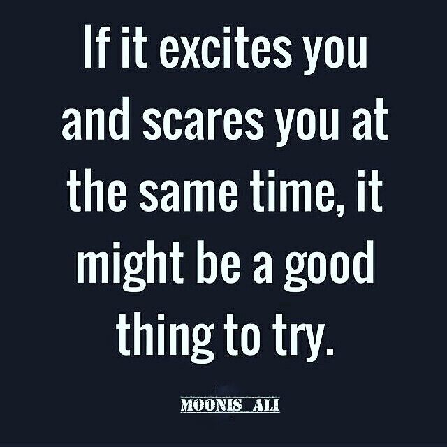 It Ir Excites you and Scare you at the same time it might be a good thing to try ;) #buildyourempire_ #motivation.entrepreneur #foundermagazine #entrepreneur.quotes #entrepreneurpublication #that_entrepreneur #young.entrepreneur #projectentrepreneur #theeliteentrepreneur