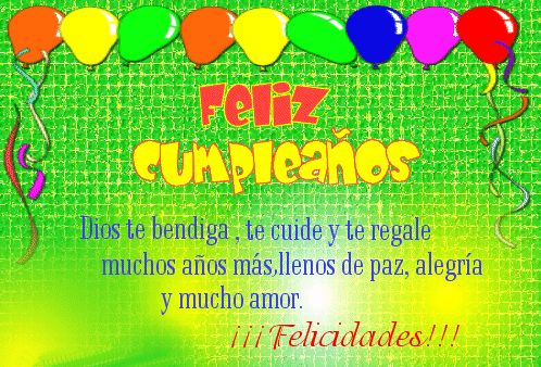 Feliz cumpleaños Dios te bendiga, te cuide y te regale muchos años más, llenos de paz, alegría y mucho amor. ¡¡¡Felicidades!!!