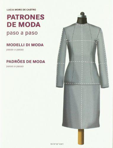 MANUAL DE DISEÑO DE MODA: LIBROS DE PATRONAJE DE MODA