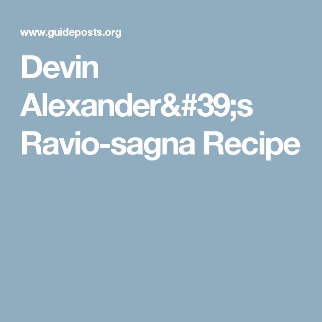 Devin Alexander's Ravio-sagna Recipe
