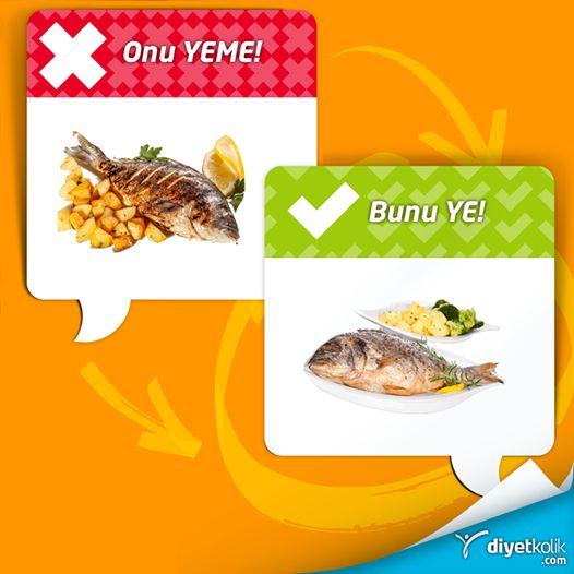 Onu yeme bunu ye:! Kızartma balık yeme, balık buğulama ye