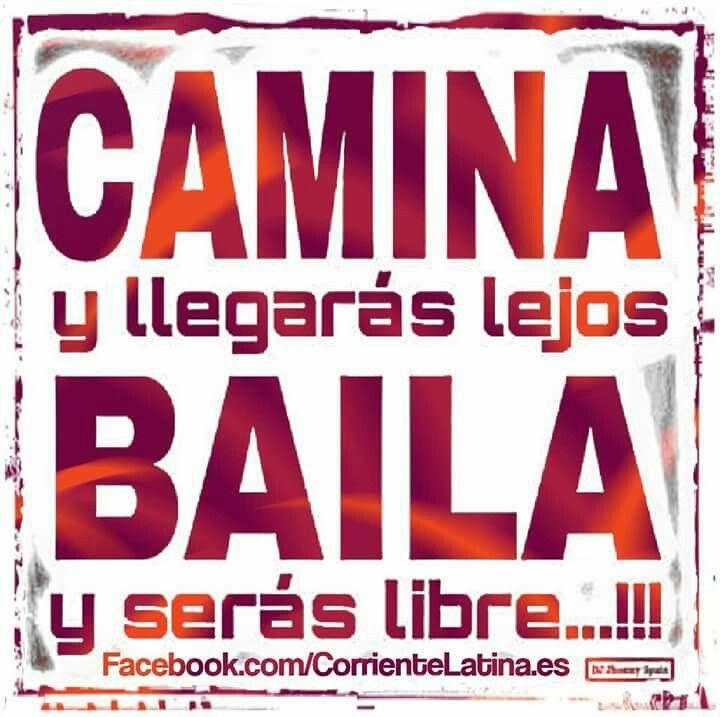 Camina y llegarás lejos, Baila y serás libre!! Síguenos> https://Facebook.com/CorrienteLatina.es   #Frase #Salsa #Bachata #LatinMusic #Tango #Dance #Kizomba #merengue #Dancing #Baila #Bailando #Bailar