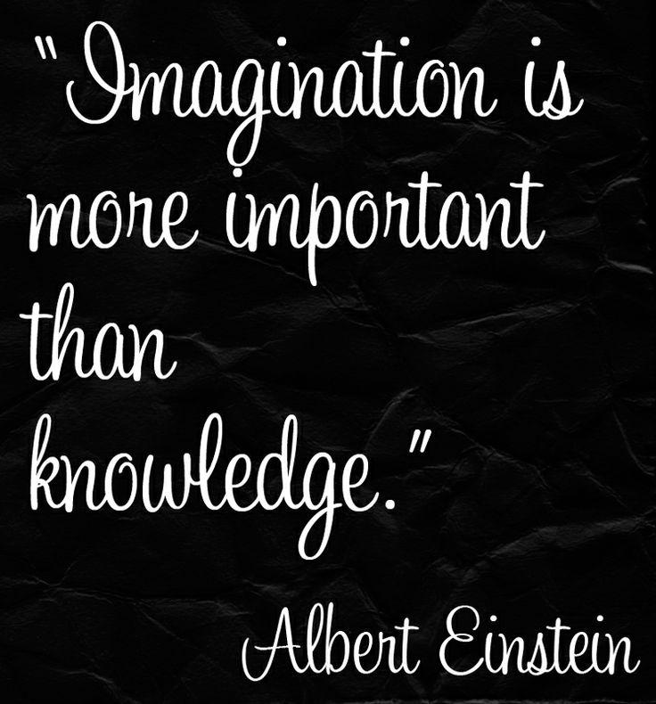 """Imagination is more important than knowledge.""  --Albert Einstein #perception"