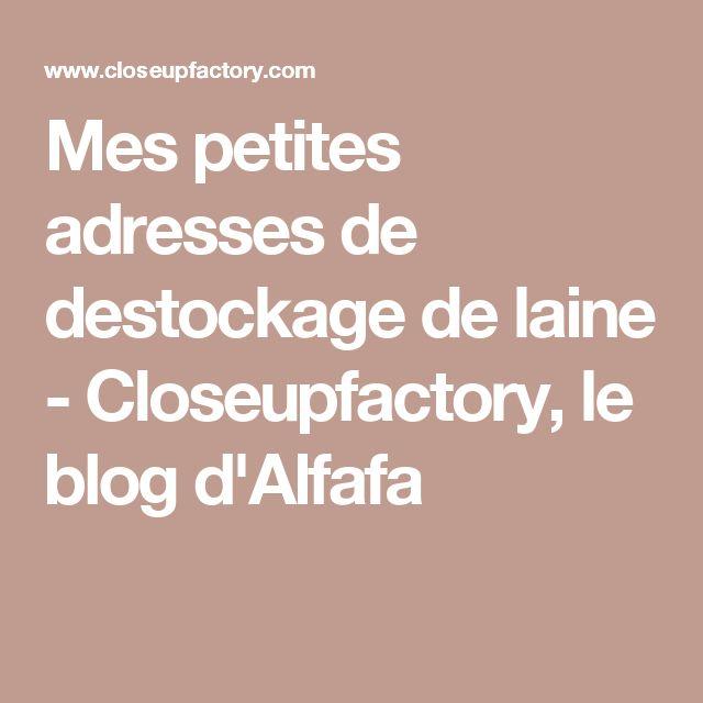 Mes petites adresses de destockage de laine - Closeupfactory, le blog d'Alfafa