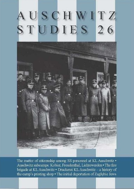 Auschwitz Studies 26.     The main article studies the matter of citizenship among SS personnel at KL Auschwitz in the years 1940–45. Other articles include such topics as:   first deportation of Zagłębie Jews to KL Auschwitz as recorded in Nazi documents, history Freudenthal subcamp.