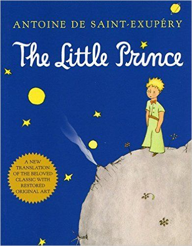 Must-read classics, including The Little Prince by Antoine de Saint-Exupéry. Even if you read this story as a child, its themes of love, loss, isolation, and imagination are relevant at all stages of life.