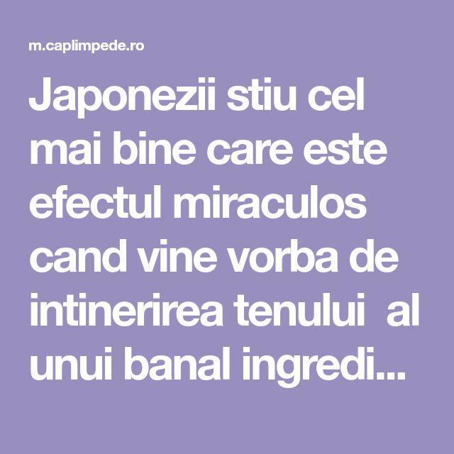 Japonezii stiu cel mai bine care este efectul miraculos cand vine vorba de intinerirea tenului al unui banal ingredient din camara oricarei persoane. Desigur,