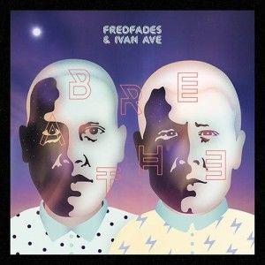 Fredfades & Ivan Ave - Breathe