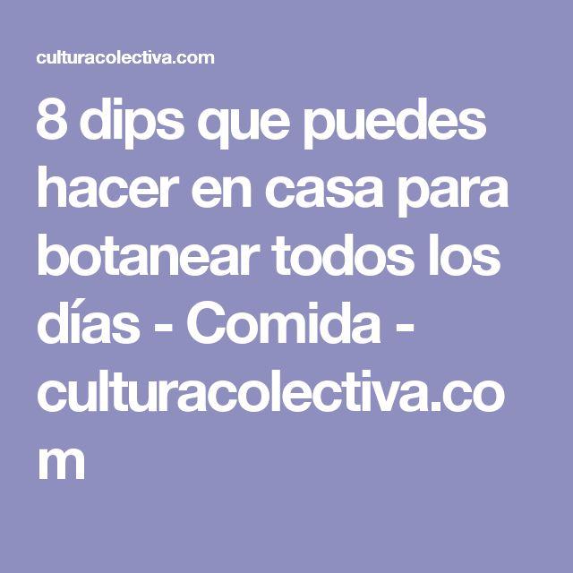8 dips que puedes hacer en casa para botanear todos los días - Comida - culturacolectiva.com