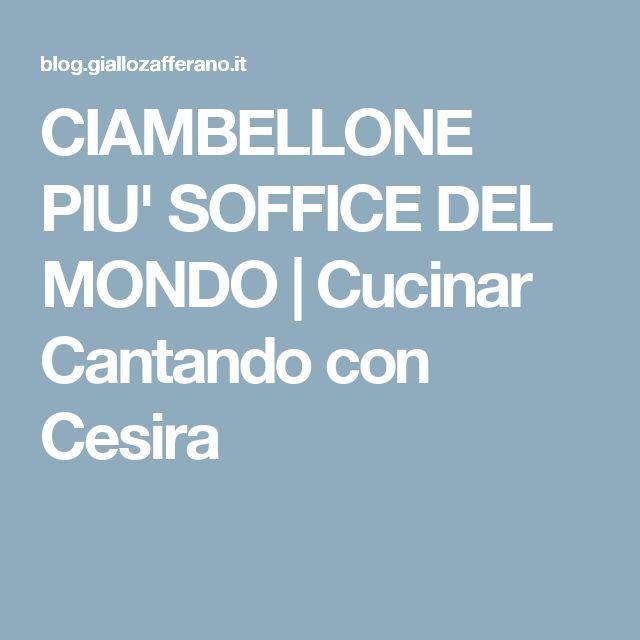 CIAMBELLONE PIU' SOFFICE DEL MONDO | Cucinar Cantando con Cesira