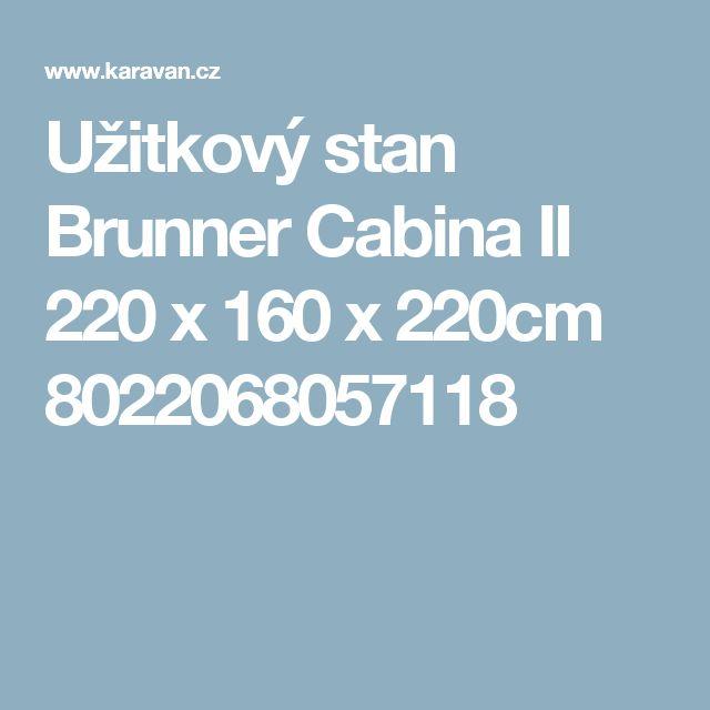 Užitkový stan Brunner Cabina II 220 x 160 x 220cm 8022068057118