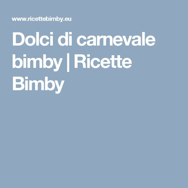 Dolci di carnevale bimby   Ricette Bimby