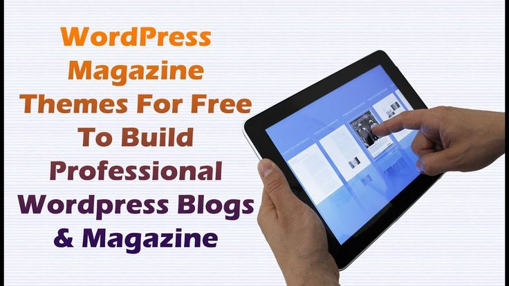 WordPress Magazine Themes Free To Build Professional Blogs In 2017