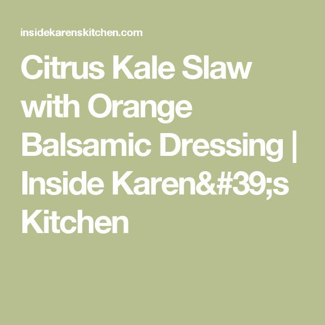 Citrus Kale Slaw with Orange Balsamic Dressing | Inside Karen's Kitchen
