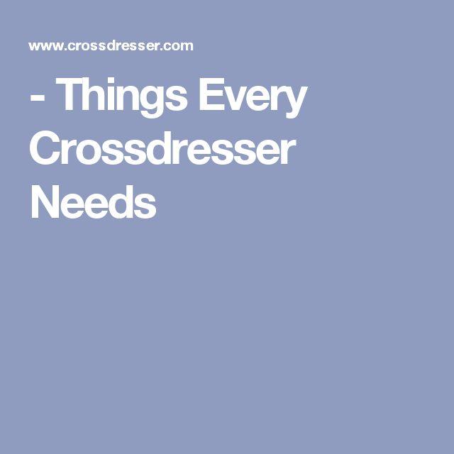 - Things Every Crossdresser Needs