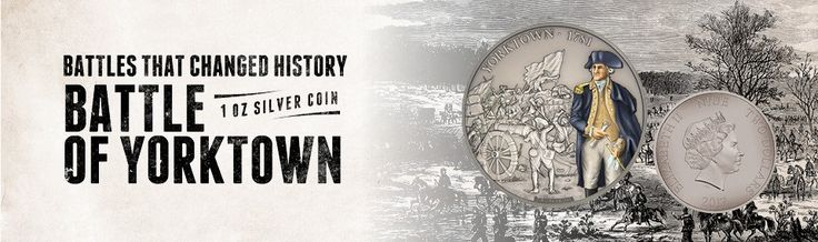 Siege of Yorktown Launches New Historic Battles Silver Coin Series