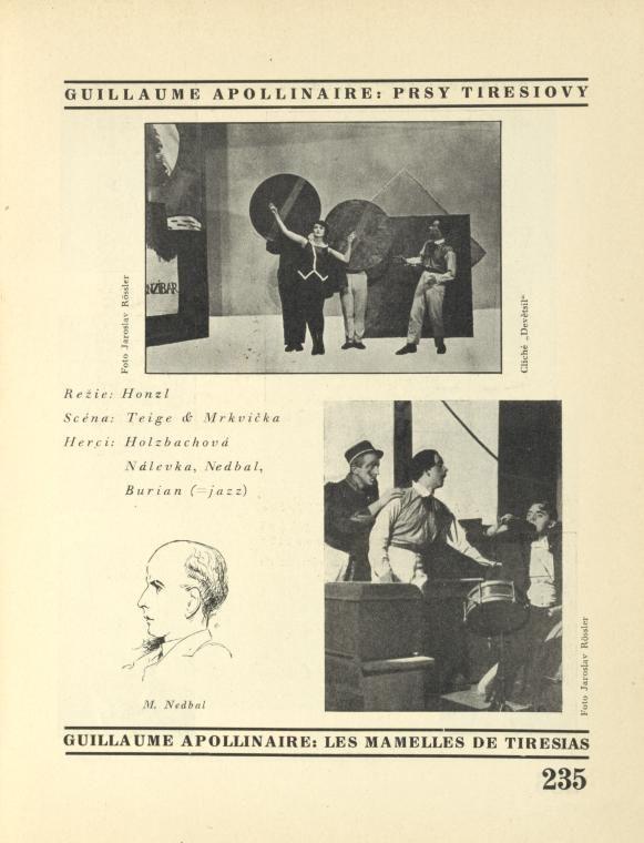 Guillaume Apollinaire: Prsy Tiresiovy (režie: Honzl, scéna: Teige & Mrkvička, herci: Holzbachová, Nálevka, Nedbal, Burian.)