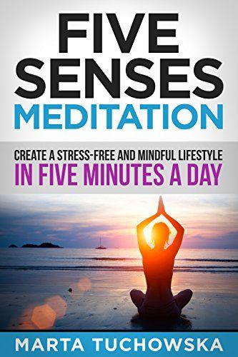 Meditation: Five Senses Meditation: Create a Stress-Free ... https://www.amazon.com/dp/B00RXHYPOA/ref=cm_sw_r_pi_dp_GmjvxbP5TABFS