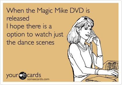 Haha: Dance Scene, Hip Hop Dance, Thoughts Exact, Scene Selection, Movie Suck, Fingers Crosses, Magic Mike, True Stories, Haha So True