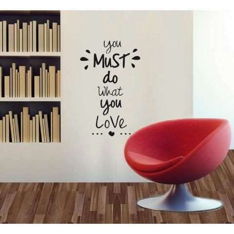 Vinilos Decorativos- Frases: You Must Do what you love. WALL STICKER DECOR