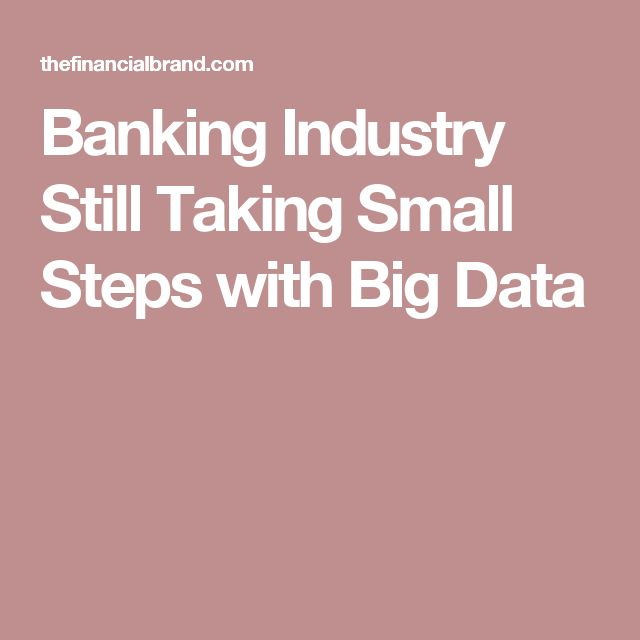 Banking Industry Still Taking Small Steps with Big Data