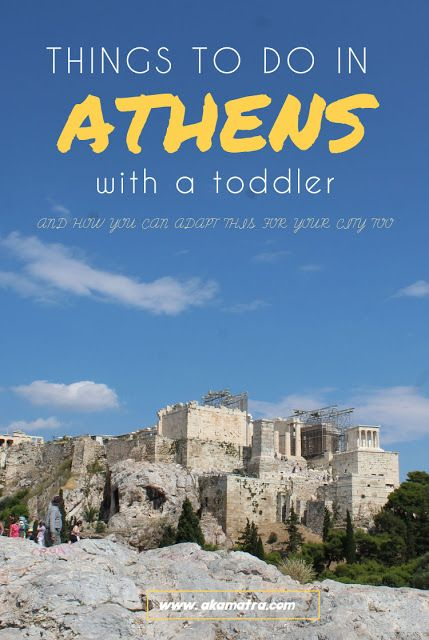 Things to do in Athens with a toddler  And how you can adapt this for your city too