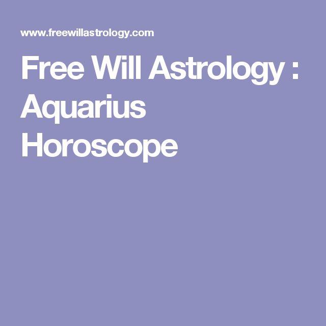 Free Will Astrology : Aquarius Horoscope
