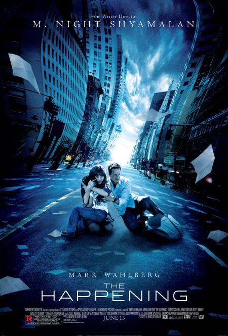 Directed by M. Night Shyamalan.  With Mark Wahlberg, Zooey Deschanel, John Leguizamo, Ashlyn Sanchez. A science teacher, his wife, and a young girl struggle to survive a plague that causes those infected to commit suicide. 2008