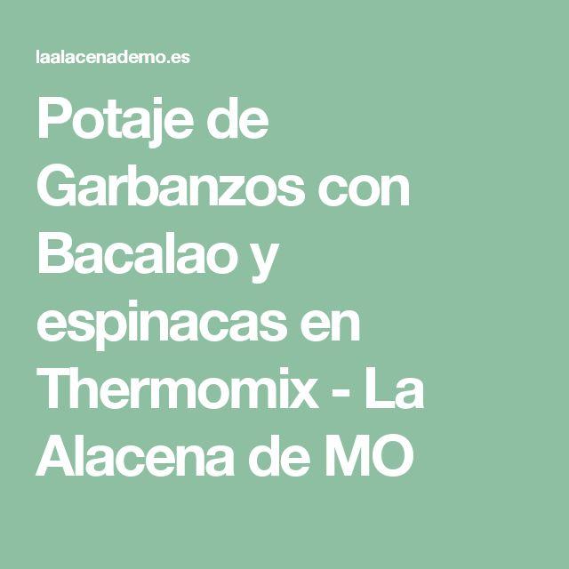 Potaje de Garbanzos con Bacalao y espinacas en Thermomix - La Alacena de MO