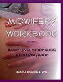 Birthsong Midwifery Workbook, 6th Edition By Daphne Singingtree  Are you an aspiring midwife attending school or on a self-study course? This workbook/study guide is just what you need!