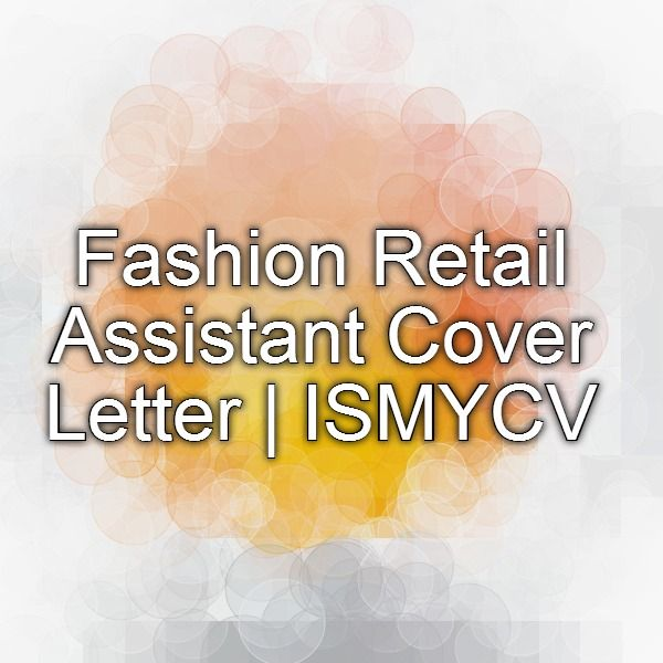 Fashion Retail Assistant Cover Letter   ISMYCV