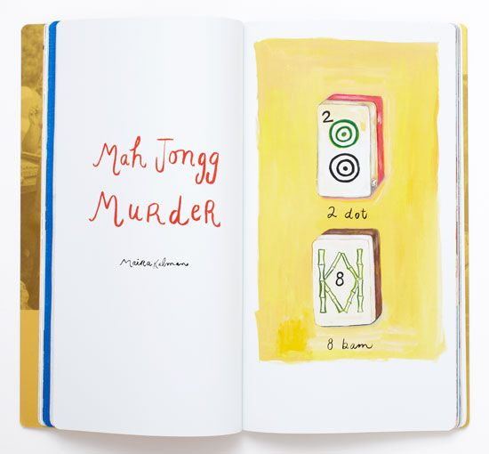 Artists and designers were asked to create personal interpretations of mah jongg for the exhibition and book. Maira Kalman illustrated a 'mah jongg murder mystery.'