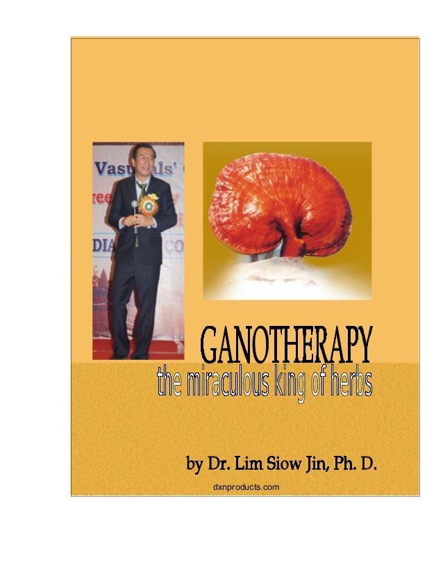 http://www.slideshare.net/dxnproducts_com/ganotherapy-prevention-and-cure-with-lingzhi-medicinal-mushroom